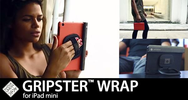 iPad miniを思いのままに操る360°グリップ!スタンドやハンドルにもなって便利すぎるiPad mini用ケース『GRIPSTER WRAP for iPad mini』販売開始